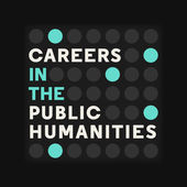 Careers in the Public Humanities Podcast Interview